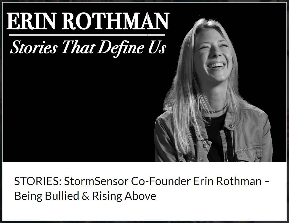 BUSINESS ROCKSTARS: STORMSENSOR CO-FOUNDER ERIN ROTHMAN – BEING BULLIED & RISING ABOVE